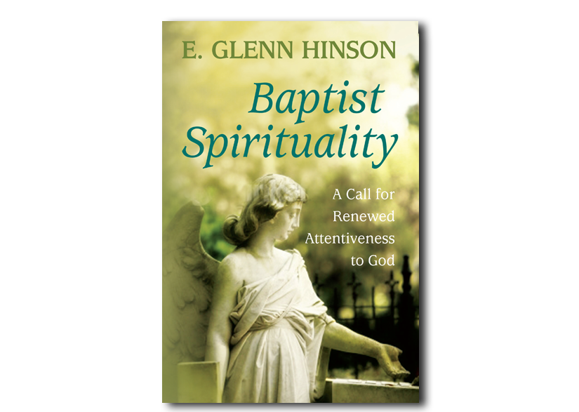 Baptist Spirituality: A Call for a Renewed Attentiveness to God